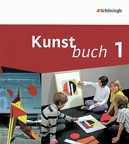 Kunstbuch - Arbeitsbücher für die Sekundarstufe I: Band 1 (5./6. Schuljahr)