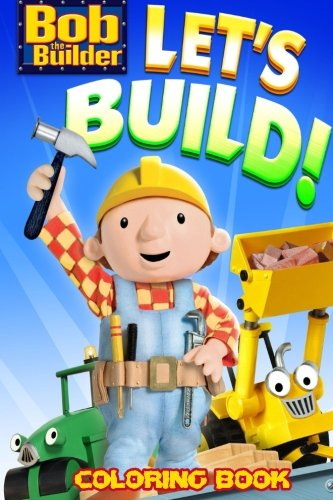 Bob the Builder Coloring Book: Coloring Book for Kids and Adults - 45+ illustrations (Best Coloring Books) (Volume 14)