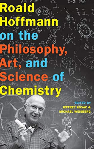 Roald Hoffmann on the Philosophy, Art, and Science of Chemistry por Michael Weisberg