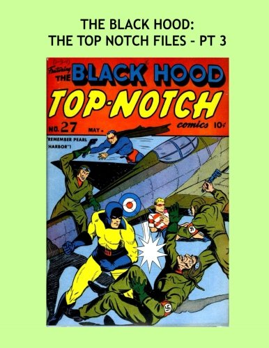 The Black Hood: The Top Notch Files - Pt 3: The Man Of Mystery --- His Adventures From Top Notch Comics -- All Stories -- No Ads pdf