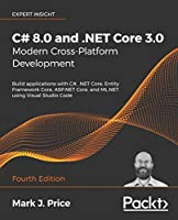 C# 8.0 and .NET Core 3.0 – Modern Cross-Platform Development, 4th Edition Front Cover