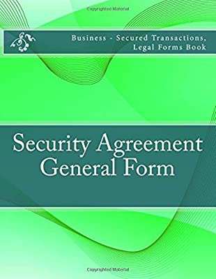 Security Agreement General Form Business Secured Transactions - Legal form books