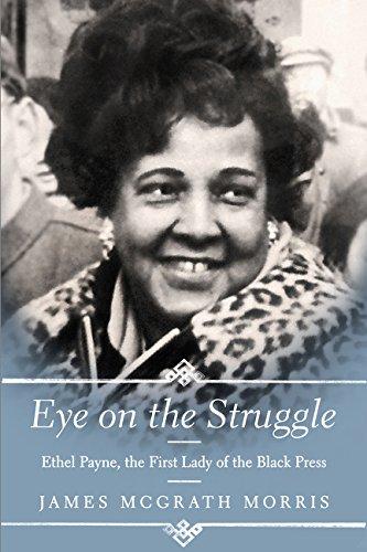 Eye on the Struggle: Ethel Payne, the First Lady of the Black Press PDF