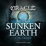 Oracle - Sunken Earth (Volume 1) | C.W. Trisef
