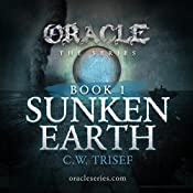 Oracle - Sunken Earth (Volume 1) | C.W. Trisef