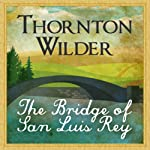 The Bridge of San Luis Rey | Thornton Wilder