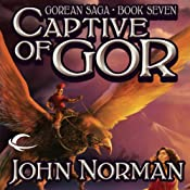 Captive of Gor: Gorean Saga, Book 7 | John Norman