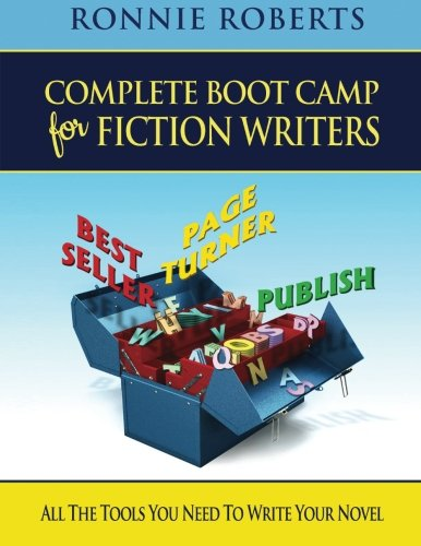 Download Complete Boot Camp for Fiction Writers: All the Tools You Need to Write Your Novel pdf