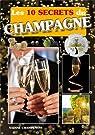 Les 10 secrets du champagne par Champenois