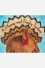 A Plump And Perky Turkey by Teresa Bateman (2013-09-06) Paperback