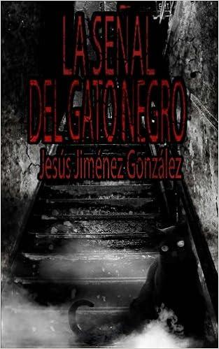 La señal del gato negro (Volume 1) (Spanish Edition): Jesús ...