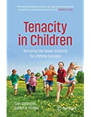 Tenacity in Children: Nurturing the Seven Instincts for Lifetime Success