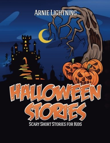 Halloween Stories: Spooky Short Stories for Kids, Jokes, and Coloring Book! (Haunted Halloween Fun) (Volume (Scary Scary Halloween)