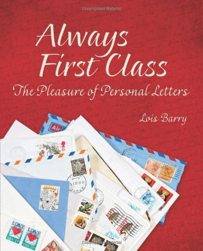Read Online Always First Class: The Pleasure of Personal Letters ebook