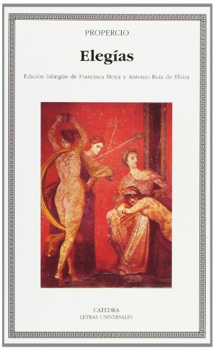 Elegias / Elegies (Letras Universales) (Spanish Edition)