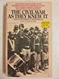 The Civil War As They Knew It, Pierce G. Fredericks, 0553254081