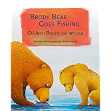 Brody Bear Goes Fishing: Portuguese & English Dual Text (Portuguese Edition)