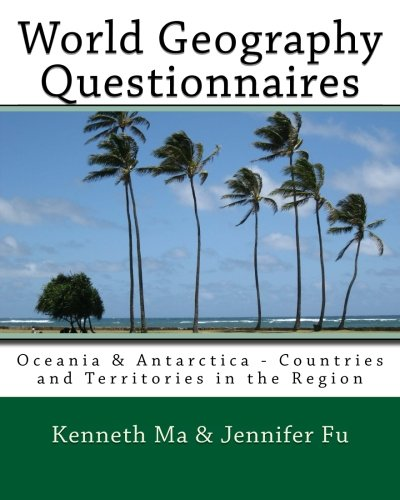 World Geography Questionnaires: Oceania & Antarctica - Countries and Territories in the Region (Volume 3)