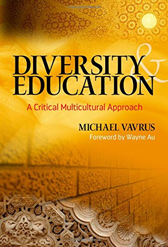 Diversity and Education: A Critical Multicultural Approach (Multicultural Education Series)
