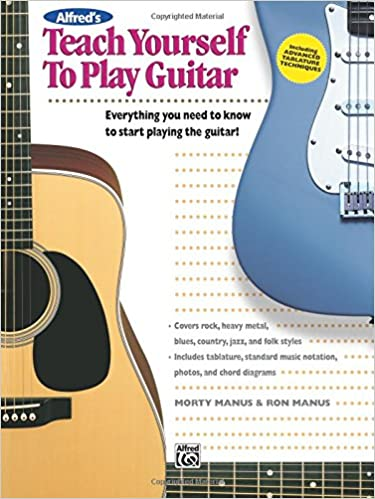 Amazon alfreds teach yourself to play guitar everything you amazon alfreds teach yourself to play guitar everything you need to know to start playing the guitar teach yourself series 9780882846750 morty ccuart Images