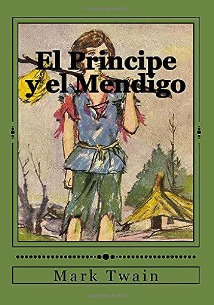 El Principe y el Mendigo: Amazon.es: Twain, Mark, Gouveia, Andrea, Gouveia, Andrea: Libros