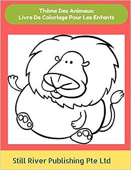 Amazon Com Theme Des Animaux Livre De Coloriage Pour Les Enfants