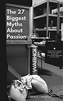 The 27 Biggest Myths About Passion by [Laniecki, Lukasz]