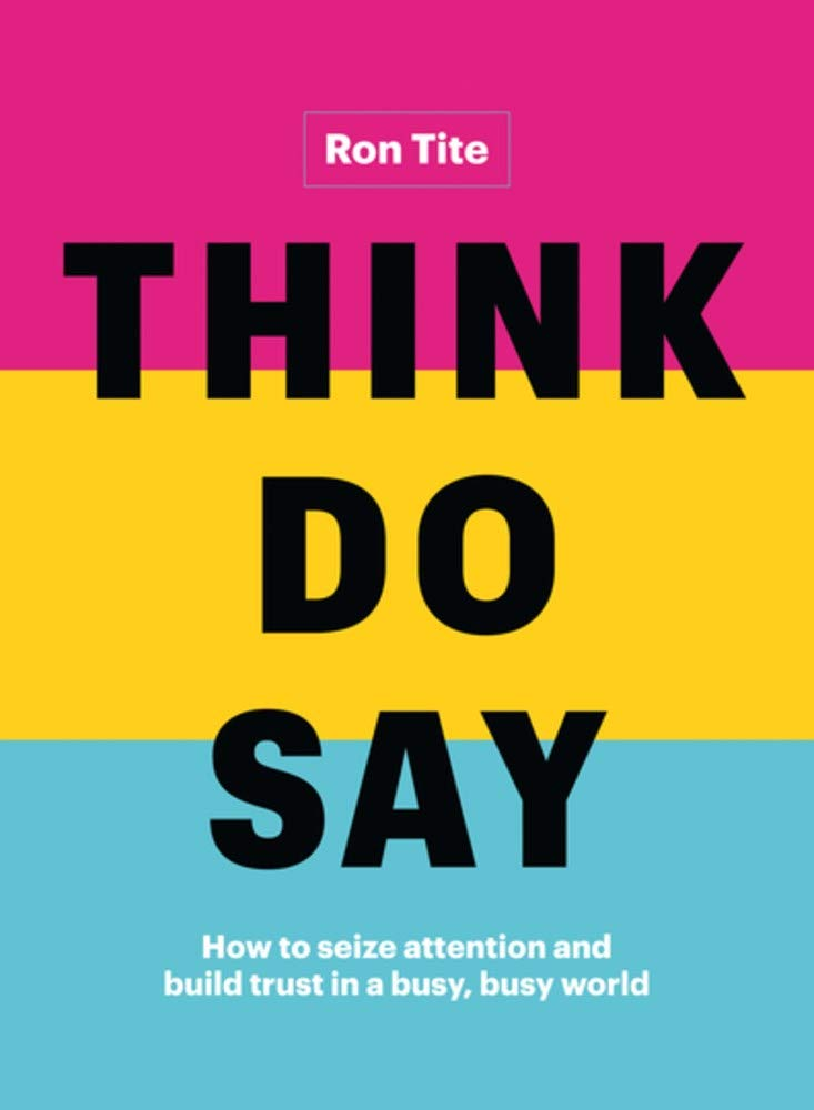 Think. Do. Say.: How to seize attention and build trust in a busy, busy world by Page Two