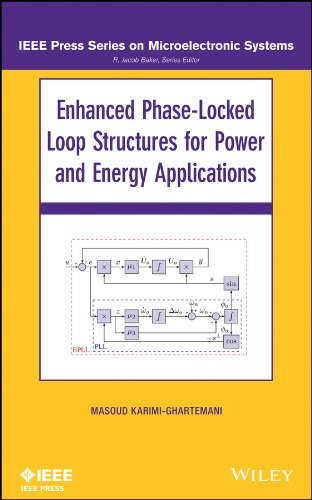 Enhanced Phase-Locked Loop Structures for Power and Energy Applications (IEEE Press Series on Microelectronic Systems)