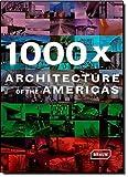 1000x Architecture of the Americas, Braun Editorial Staff, 3938780568