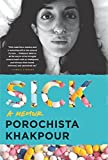 Sick: A Memoir by  Porochista Khakpour in stock, buy online here