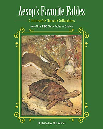 Aesop's Favorite Fables: More Than 130 Classic Fables for Children! (Children?s Classic Collections)