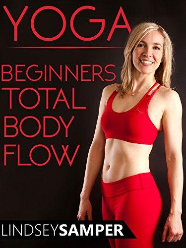 - Yoga Beginners Total Body Flow - Lindsey Samper