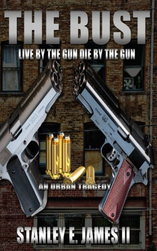 The Bust: Live by the gun die by the gun