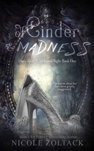 Of Cinder and Madness (Once Upon a Darkened Night) (Volume 1)