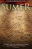 Sumer: The History of the Cities and Culture that Established Ancient Mesopotamia's First Civilization