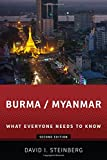 Burma/Myanmar What Everyone Needs to Know