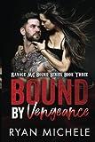 Bound by Vengeance (Ravage MC Bound Series #3) (Volume 3)