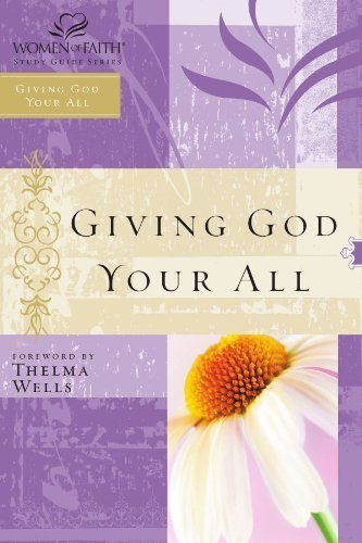 Giving God Your All: Women of Faith Study Guide Series by Women of Faith (2005-06-18)