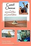 Camel Cheese - Seemed Like a Good Idea, Nancy Abeiderrahmane, 1492298840