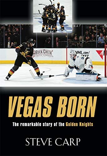 Vegas Born: The Remarkable Story of The Golden Knights