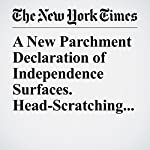 A New Parchment Declaration of Independence Surfaces. Head-Scratching Ensues. | Jennifer Schuessler