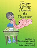 Tongue Turning Tales for the Classroom, Barbara McCarroll, 1607032546