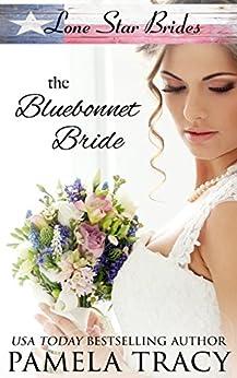 The Bluebonnet Bride: inspirational western romance (Lone Star Brides Book 1) by [Tracy, Pamela]