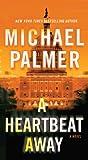 A Heartbeat Away, Michael Palmer, 0312587511