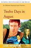 Twelve Days in August, Liza Ketchum, 0595331882
