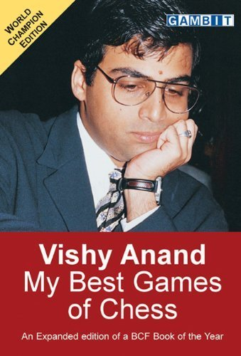 Vishy Anand: My Best Games of Chess by Vishy Anand (2001-08-01)