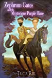 Zephrum Gates and the Mysterious Purple, Tricia Riel, 1420872206
