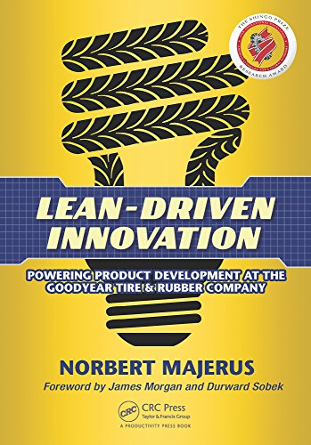 Lean-Driven Innovation: Powering Product Development at The Goodyear Tire & Rubber Company - Goodyear Tire Rubber Company