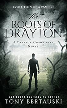 The Roots of Drayton: A Drayton Chronicles Novel by [Bertauski, Tony]